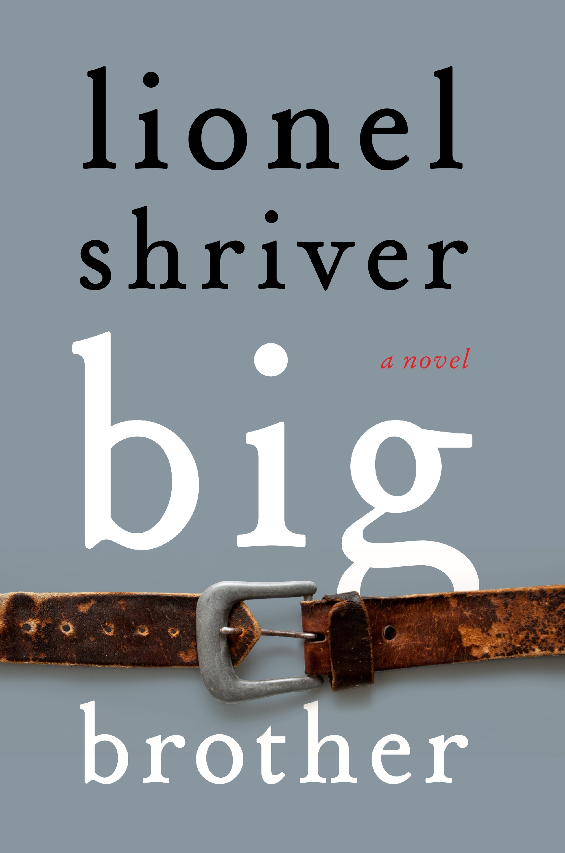 Book Launch: Big Brother by Lionel Shriver, with A.M. Homes