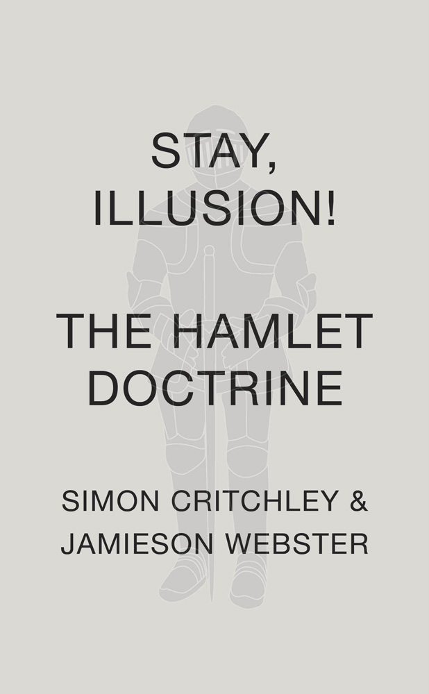 Reading & Discussion: Stay, Illusion!: The Hamlet Doctrine by Simon Critchley & Jamieson Webster