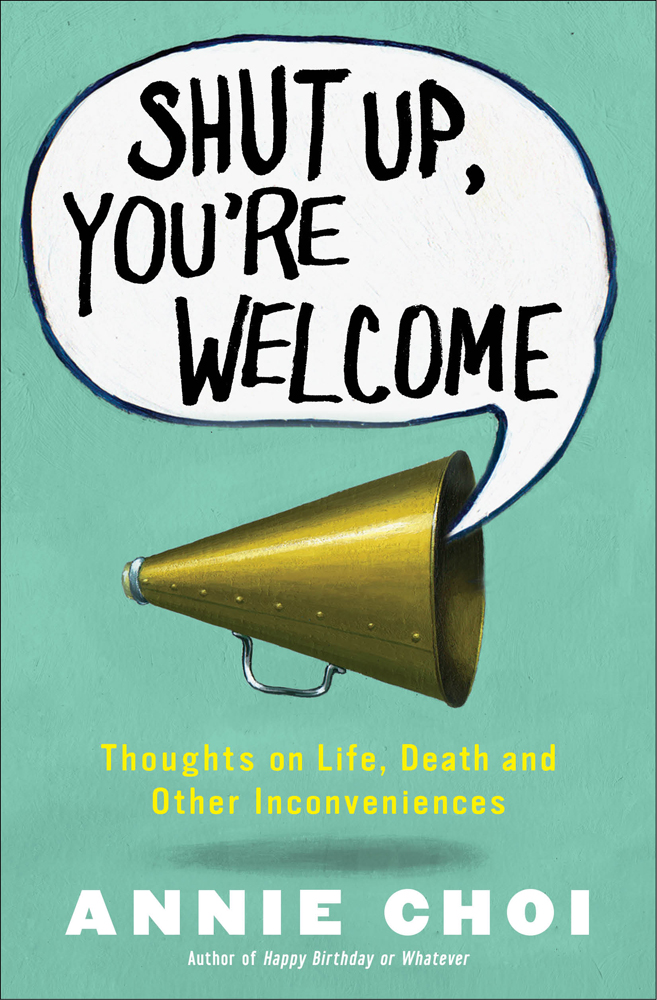Book Launch: Shut Up, You're Welcome by Annie Choi