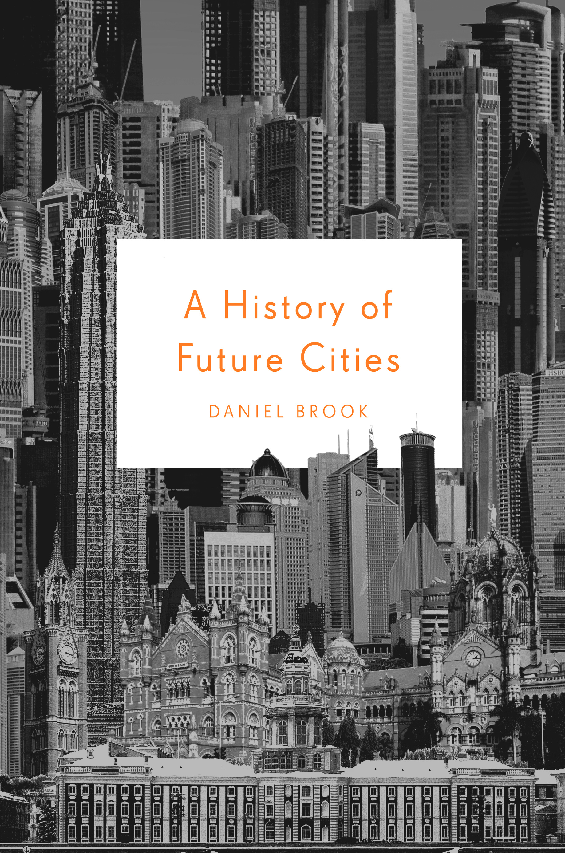 Book Launch & Discussion: A History of Future Cities by Daniel Brook