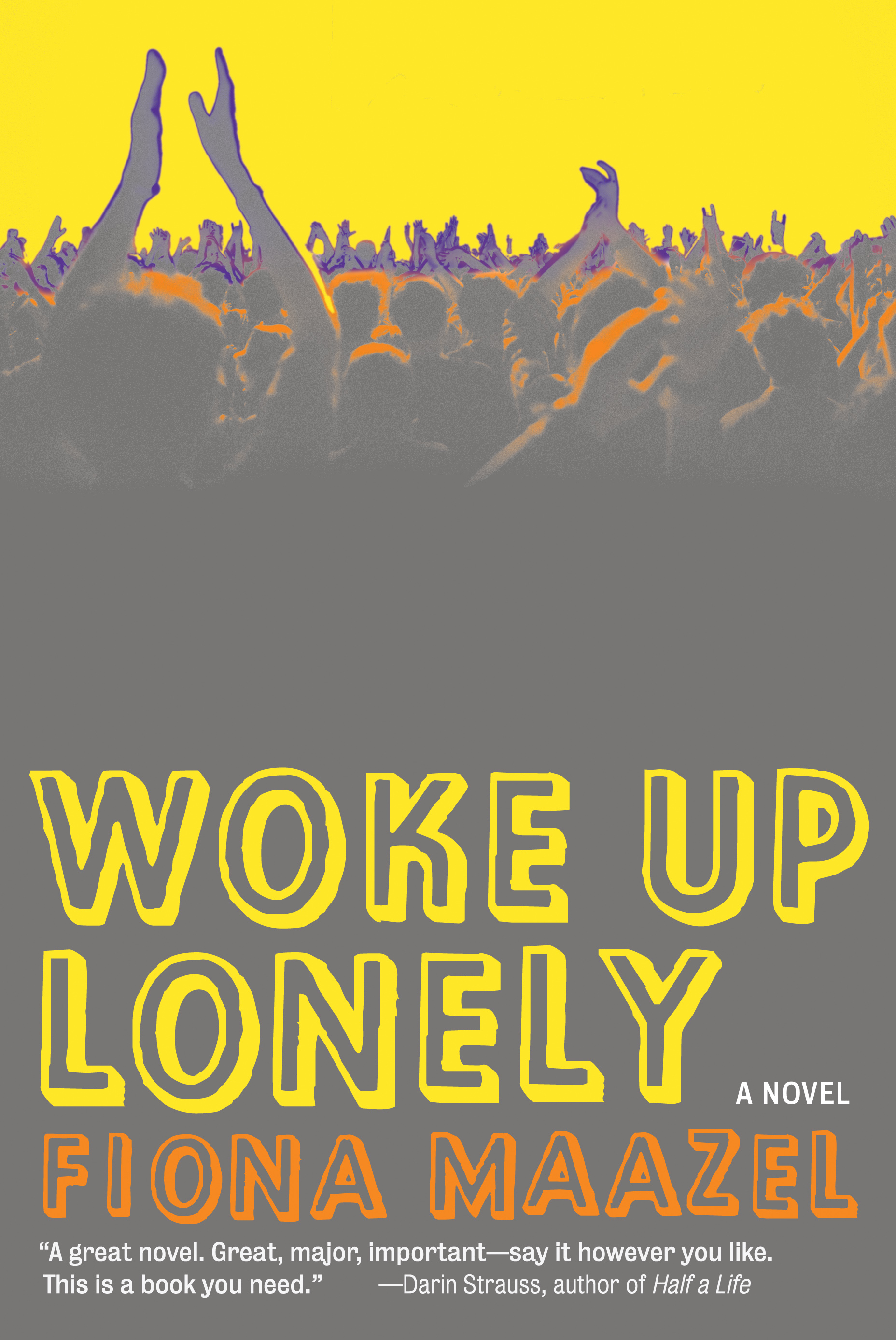 Book Launch: Woke Up Lonely by Fiona Maazel