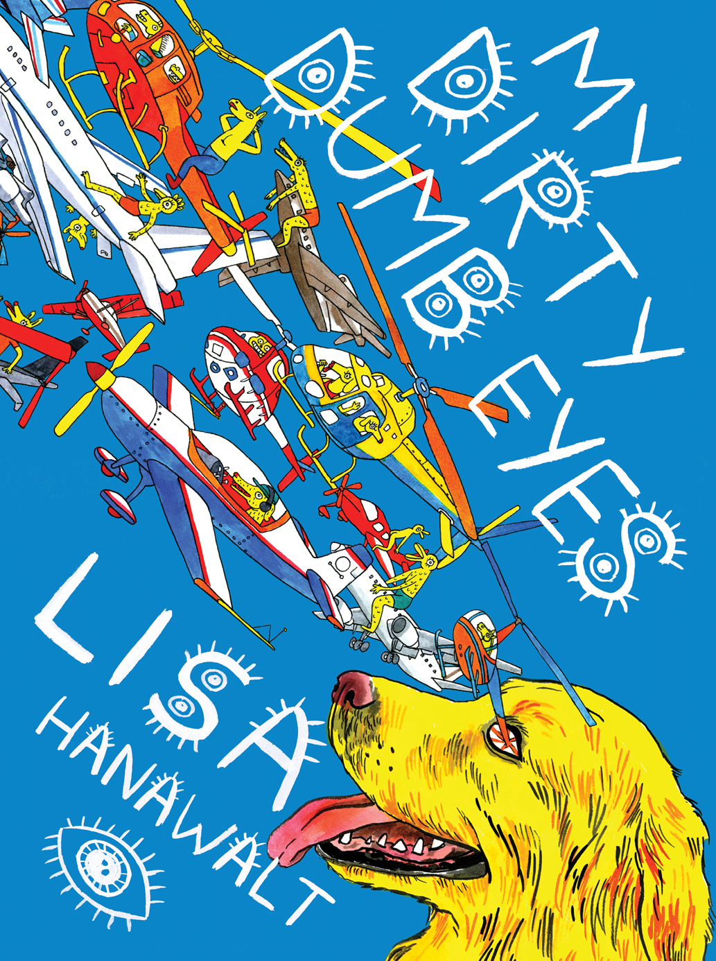 Book Launch: My Dirty Dumb Eyes by Lisa Hanawalt