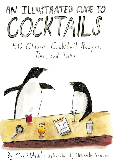 Book Launch: An Illustrated Guide to Cocktails by Orr Shtuhl & Elizabeth Graeber