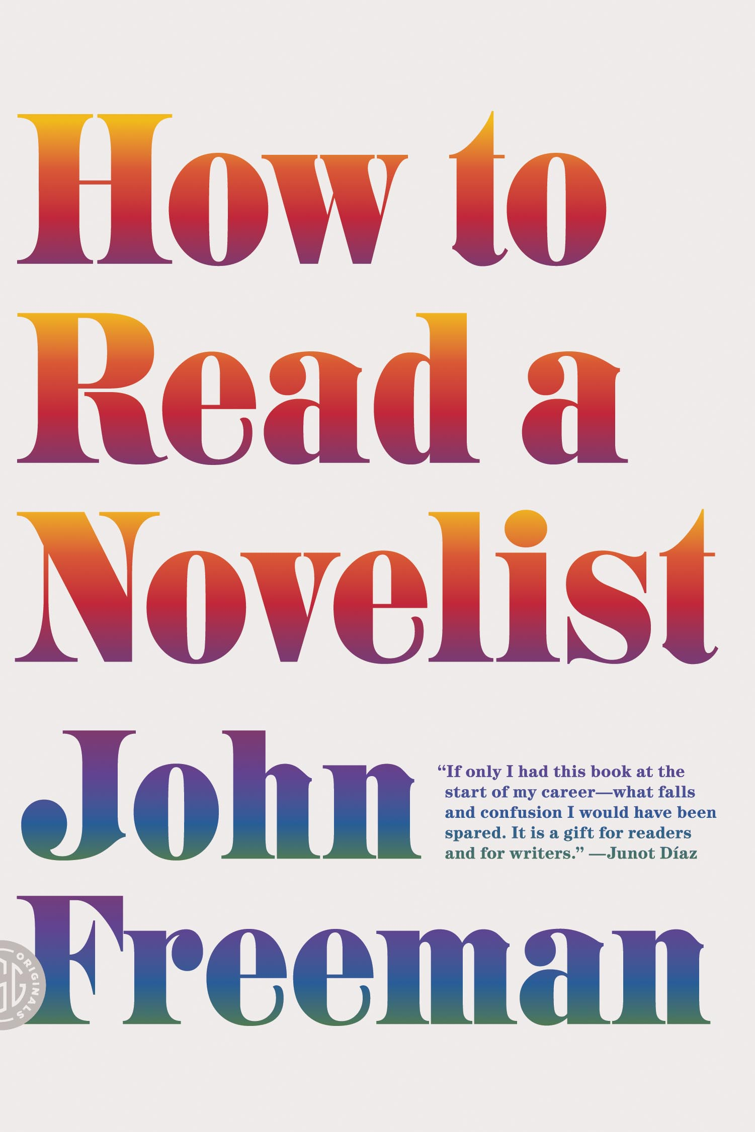Brooklyn Book Launch: How to Read a Novelist by John Freeman, with Geoff Dyer