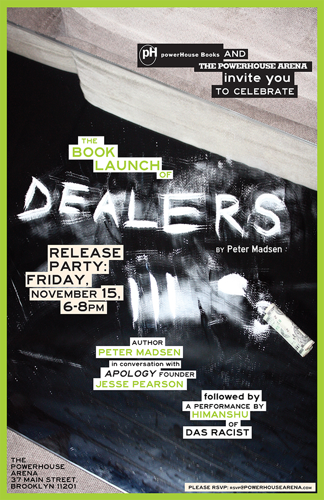 powerHouse Books Launch: Dealers by Peter Madsen, with Jesse Pearson and a performance from Himanshu of Das Racist