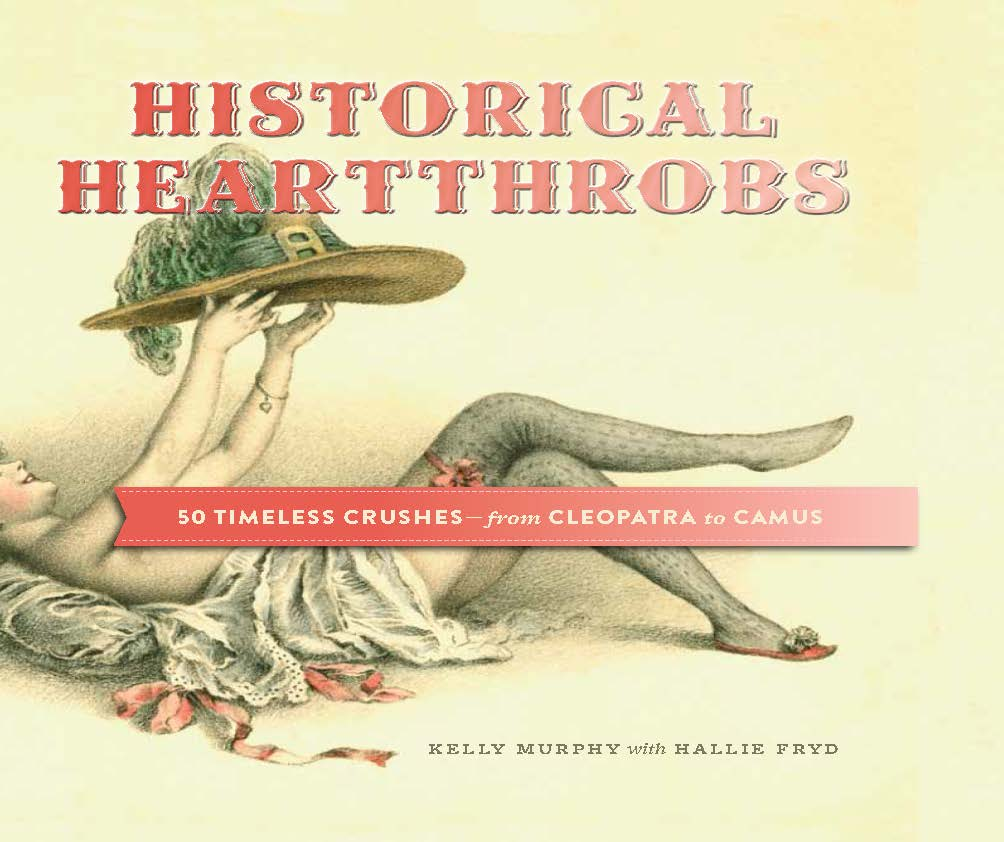 Book Launch: Historical Heartthrobs by Kelly Murphy, with Vice's Brian Moylan, comedians Sue Smith and Andy Ross, and Adult Swim writer Joe Garden