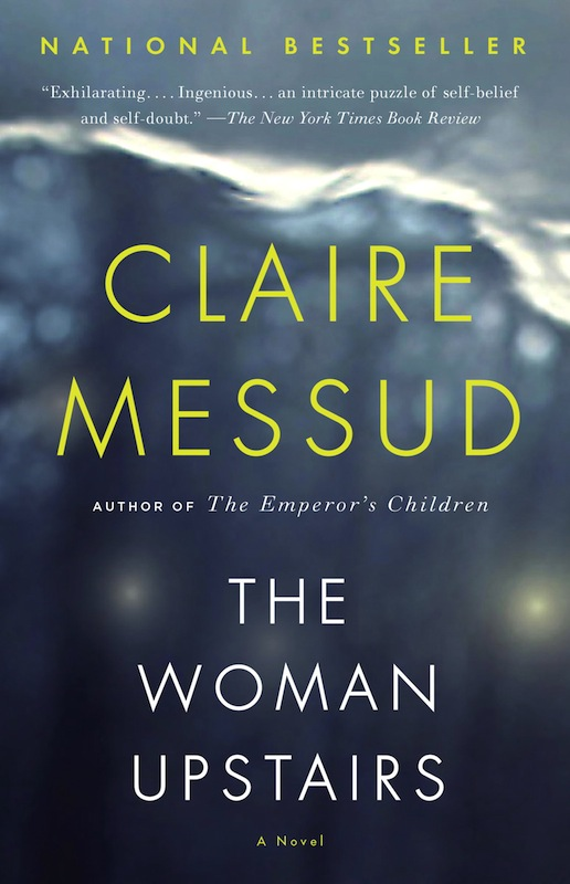 POSTPONED Paperback Launch: The Woman Upstairs by Claire Messud, with editor Robin Desser