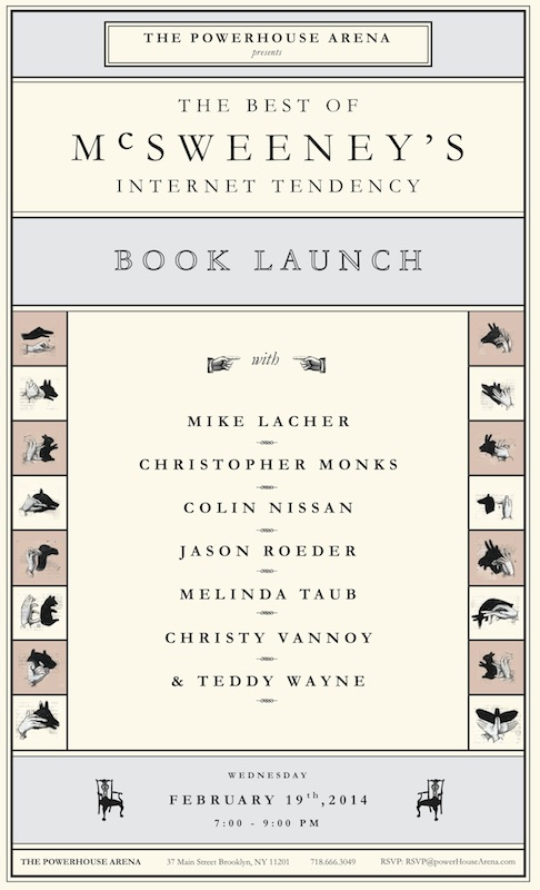 Book Launch: The Best of McSweeney's Internet Tendency, with Luke Burns, Kate Hahn, Mike Lacher, Christopher Monks, Colin Nissan, Jason Roeder, Melinda Taub, Christy Vannoy, and Teddy Wayne
