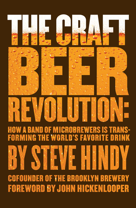 Brooklyn Book Launch: The Craft Beer Revolution by Brooklyn Brewery's Steve Hindy, with Bronx Brewery's Chris Gallant