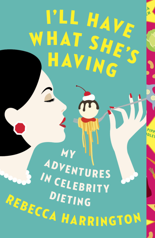 Book Launch: I'll Have What She's Having by Rebecca Harrington, with Molly Fischer