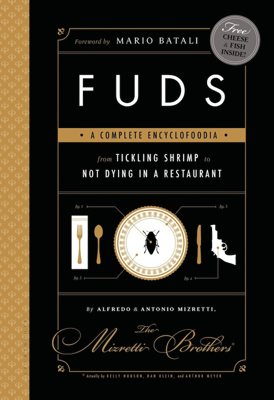 Book Launch: FUDS: A Complete Encyclofoodia from Tickling Shrimp to Not Dying in a Restaurant by Kelly Hudson, Arthur Meyer, and Don Klein