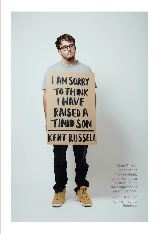 Book Launch: I Am Sorry to Think I Have Raised a Timid Son by Kent Russell, with Karen Russel