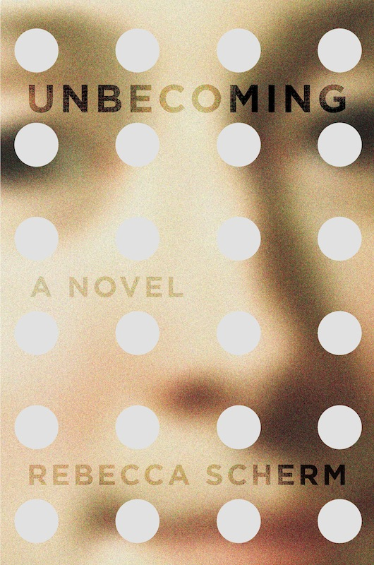 NYC Launch: Unbecoming by Rebecca Scherm, with Anne Helen Petersen