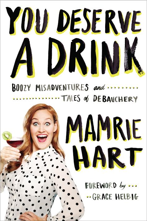 Book Launch: You Deserve a Drink by Mamrie Hart