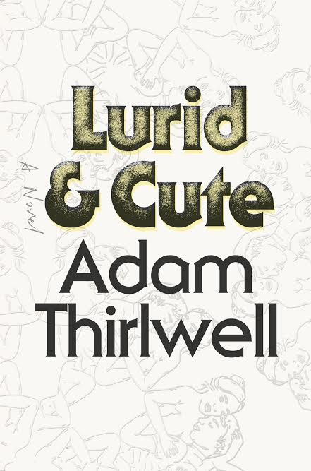Book Launch: Lurid and Cute by Adam Thirlwell