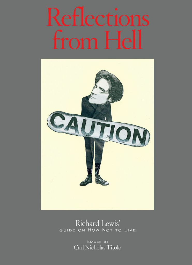 powerHouse Books Book Launch: Reflections from Hell: Richard Lewis' Guide on How Not to Live By Richard Lewis and Carl Nicholas Titolo