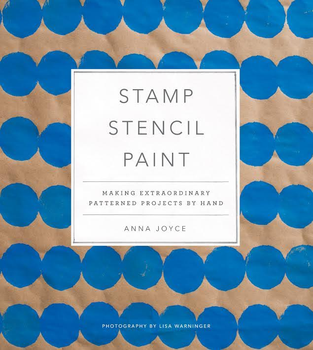 Book Launch: Stamp, Stencil, Paint: Making Extraordinary Patterned Projects by Hand by Anna Joyce