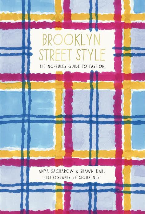 Book Launch: Brooklyn Street Style: The No-Rules Guide to Fashion by Anya Sacharow and Shawn Dahl in conversation with Mary Alice Stephenson, Jennifer Rogien, Jennifer Mankins, Titania Inglis, and Michaela Angela Davis
