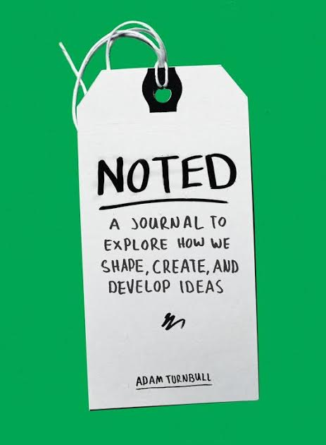 Book Launch: Noted: A Journal to Explore How We Shape, Create, and Develop Ideas By Adam Turnbull