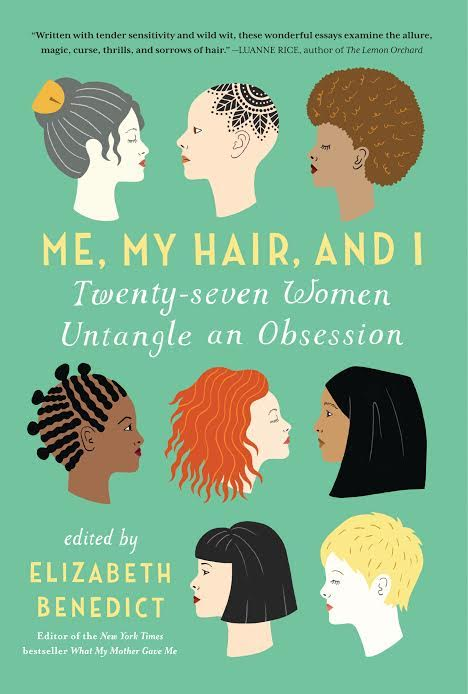 Book Launch: Me, My Hair, and I: 27 Women Untangle an Obsession edited by Elizabeth Benedict in conversation with contributors Julia Fierro, Siri Hustvedt, Emma Gilbey Keller, Anne Kreamer and Rosie Schaap