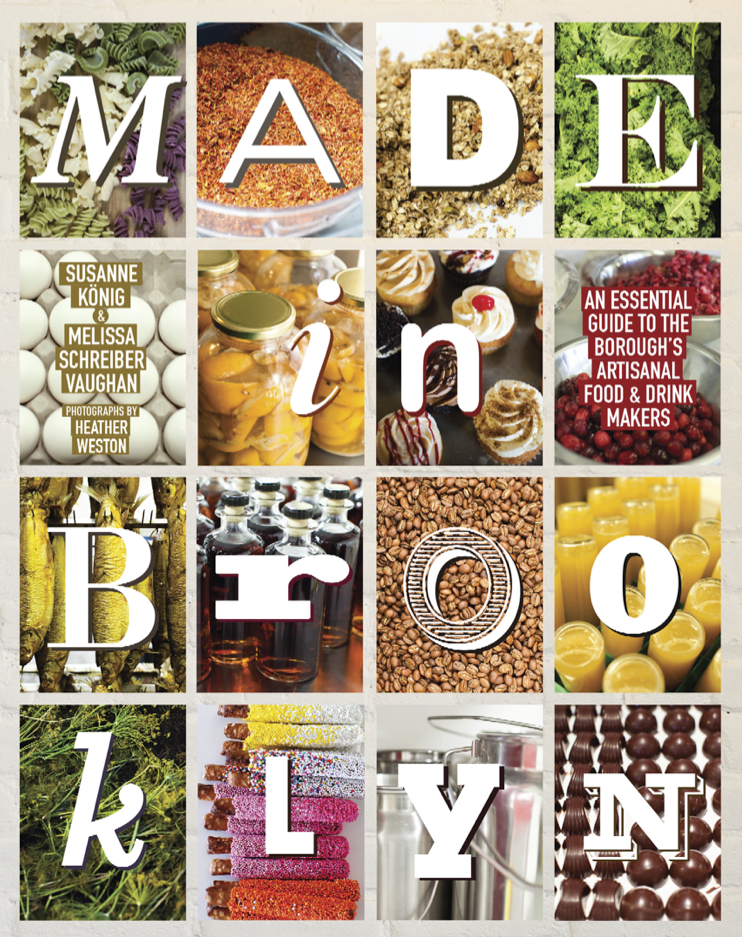 Book Launch: Made in Brooklyn: An Essential Guide to the Borough's Artisanal Food & Drink Makers by Susanne König, Melissa Schreiber Vaughan and Heather Weston
