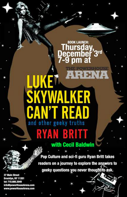 Book Launch: Luke Skywalker Can't Read: And Other Geeky Truths by Ryan Britt in conversation with Cecil Baldwin