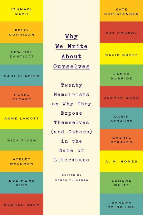 Book Launch: Why We Write About Ourselves: Twenty Memoirists on Why They Expose Themselves (and Others) in the Name of Literature edited by Meredith Maran with contributors Meghan Daum, AM Holmes, and Darin Strauss